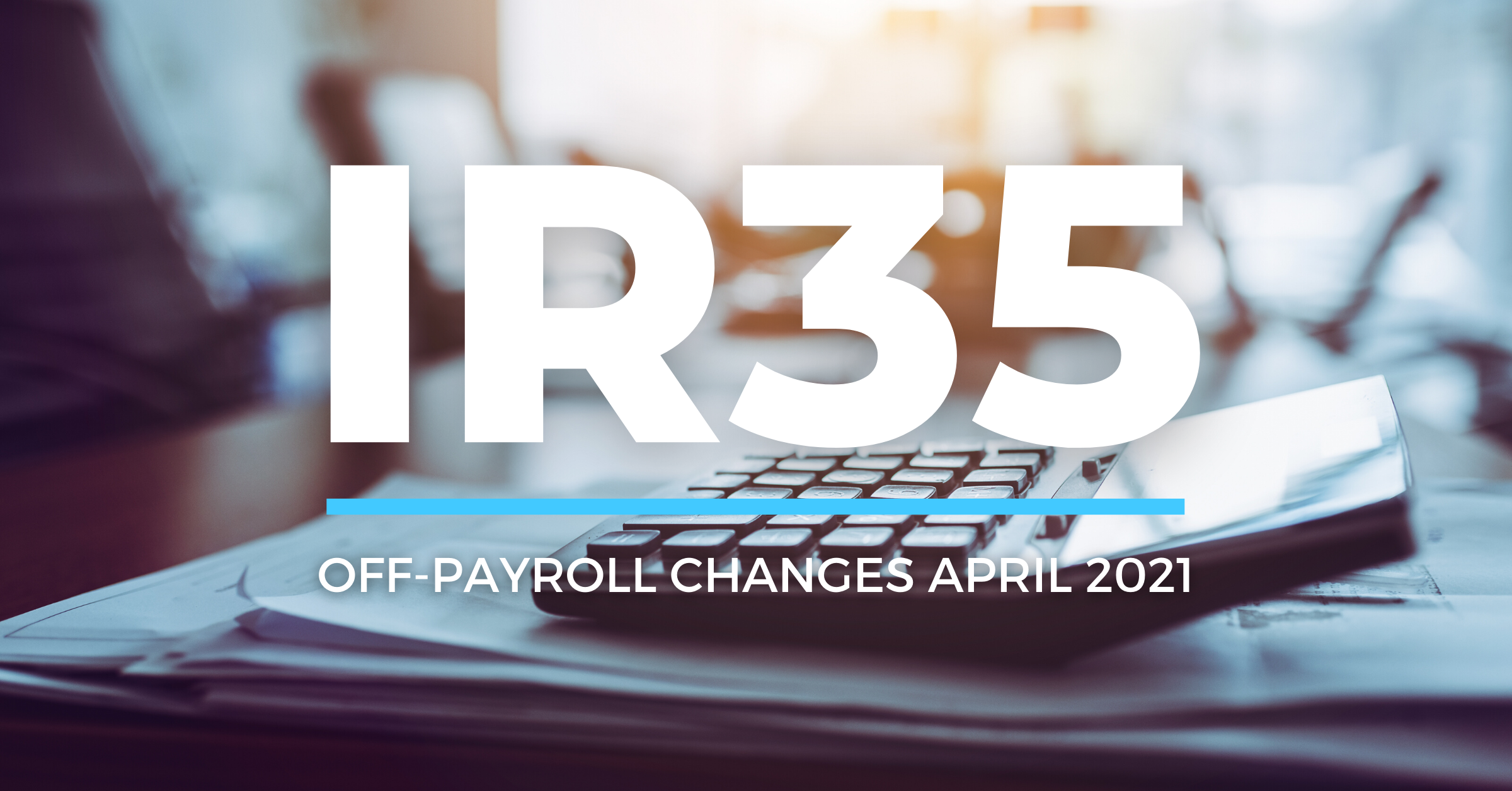 Off-payroll IR35 changes